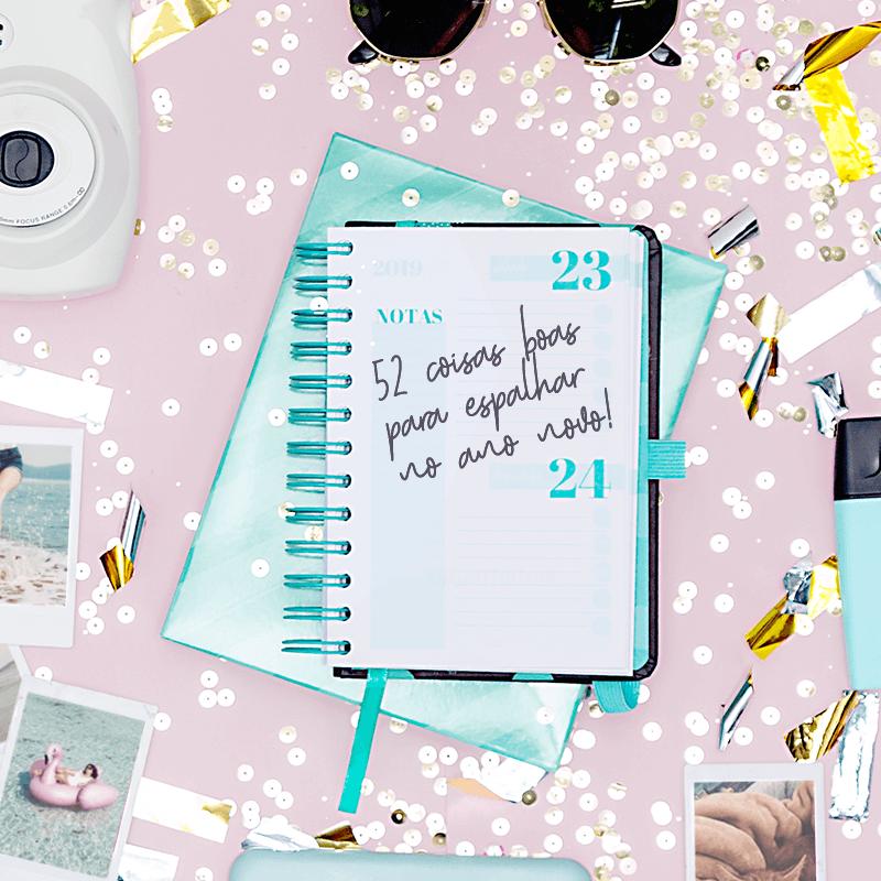 Ano Novo: 52 coisas boas para espalhar por aí!